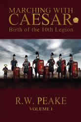 Marching With Caesar - Birth Of The 10th Legion Volume 1